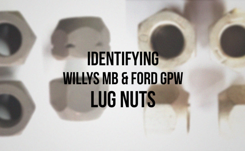 Identifying Willy's MB & Ford GPW Lug Nuts
